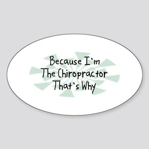 Because Chiropractor Oval Sticker