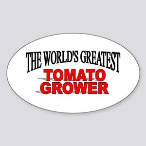"""The World's Greatest Tomato Grower"" Sticker (Oval"