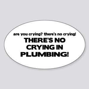 There's No Crying Plumbing Oval Sticker