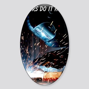 Welders Do It Hotter 50 inches wide Sticker (Oval)