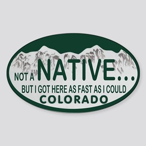 Not a Native Colo License Plate Sticker (Oval)