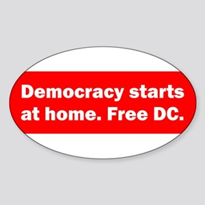 Democracy Starts at Home Sticker (Oval)