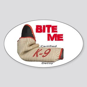 BITE ME (sleeve) Certified K9 5x3 Oval Sticker.pn