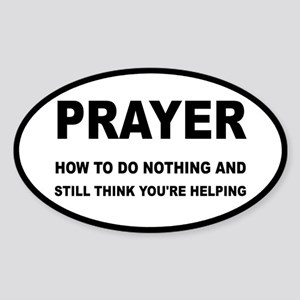 Prayer: Doing Nothing Yet Helping Sticker (Oval)