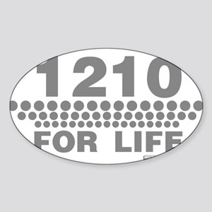 1210 For Life Sticker (Oval)