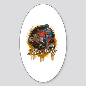 ATV Offroad I Play Dirty Sticker (Oval)