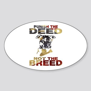 PUNISH THE DEED NOT THE BREED Sticker