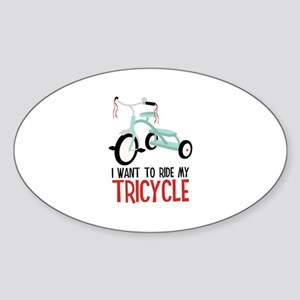 I Want To Ride My Tricycle Sticker