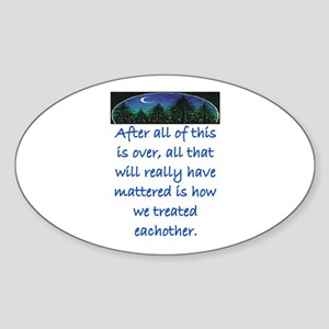 HOW WE TREAT EACH OTHER (SKYLINE) Sticker (Oval)