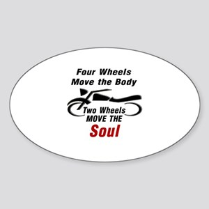 MOTORCYCLE - FOUR WHEELS MOVE THE B Sticker (Oval)