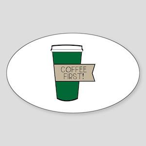 Coffee First! Sticker