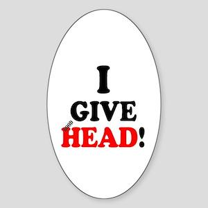 I GIVE HEAD! Sticker