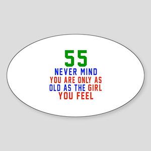 55 Never Mind Birthday Designs Sticker (Oval)