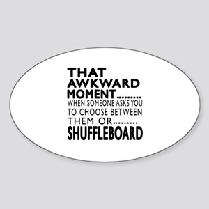 Shuffleboard Awkward Moment Designs Sticker (Oval)