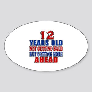 12 Getting More Ahead Birthday Sticker (Oval)