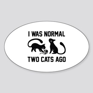 I Was Normal Two Cats Ago Sticker (Oval)