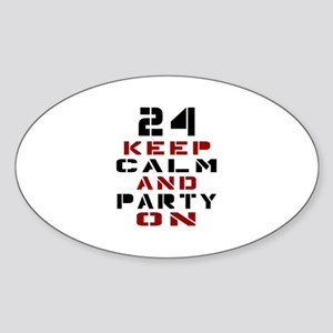 24 Keep Calm And Party On Sticker (Oval)