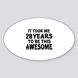 28 Years To Be This Awesome Sticker (Oval)