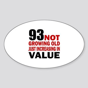 93 Not Growing Old Sticker (Oval)