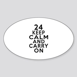 24 Keep Calm And Carry On Birthday Sticker (Oval)