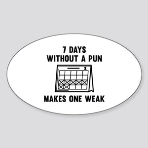 7 Days Without A Pun Sticker (Oval)