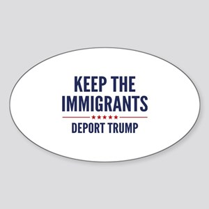 Keep The Immigrants Sticker (Oval)