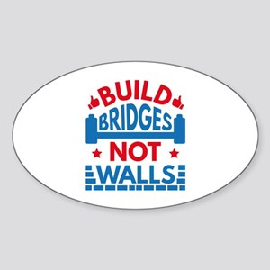 Build Bridges Not Walls Sticker (Oval)