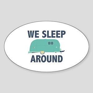 We Sleep Around Sticker (Oval)
