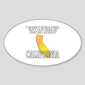 Got here fast! California Sticker (Oval)