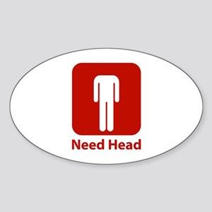 Need Head Sticker (Oval)
