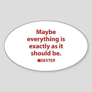 Dexter Quote Sticker (Oval)