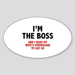 I'm The Boss Sticker (Oval)