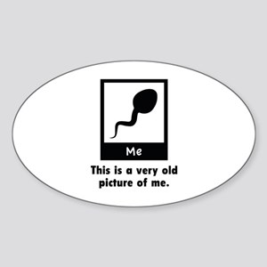 This Is A Very Old Picture Of Me Sticker (Oval)