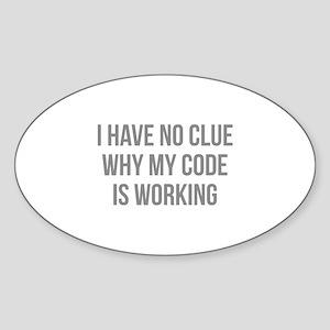 I Have No Clue Why My Code Is Working Sticker (Ova