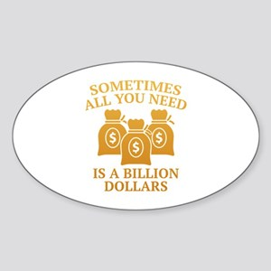 A Billion Dollars Sticker (Oval)