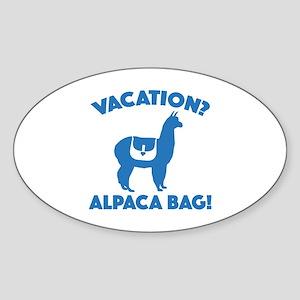 Vacation? Alpaca Bag! Sticker (Oval)