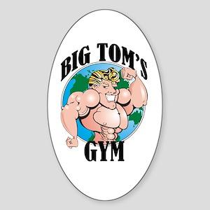 Big Tom's Gym Oval Sticker