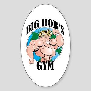 Big Bob's Gym Oval Sticker