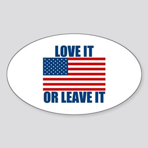 Love it or Leave it Sticker (Oval)
