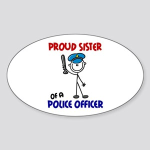 Proud Sister 1 (Police Officer) Oval Sticker