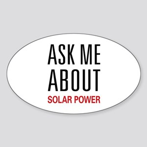 Ask Me About Solar Power Oval Sticker
