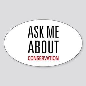 Ask Me About Conservation Oval Sticker