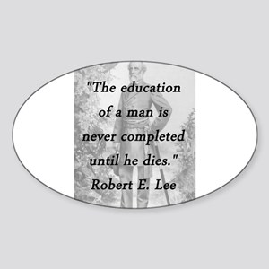 Robert E Lee - Education of a Man Sticker (Oval)