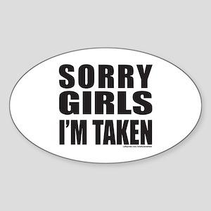 SORRY GIRLS I'M TAKEN Sticker (Oval)