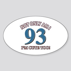 Not Only Am I 93 I'm Cute Too Sticker (Oval)