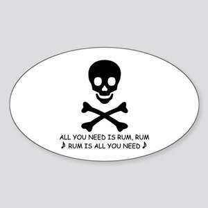 ALL YOU NEED IS RUM Oval Sticker