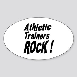 Athletic Trainers Rock ! Oval Sticker