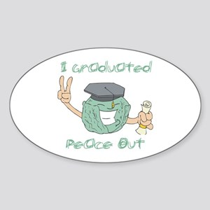 I Graduated, Peace Out Oval Sticker