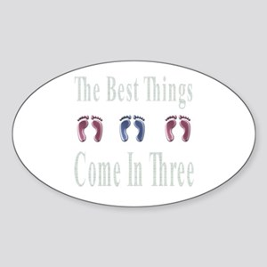 best things come in three Oval Sticker