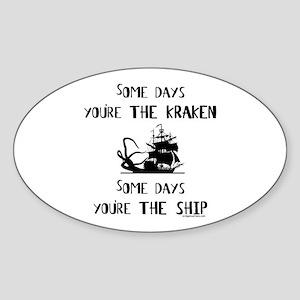 Some days the kraken, some days the ship Sticker (